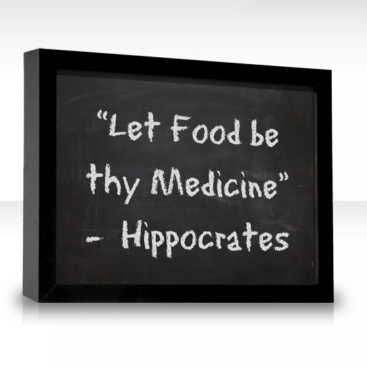Let Food Be Thy Medicine Hippocrates.