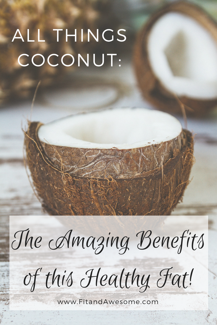 All things coconut: healthy fat