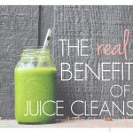 The Real Benefits Of A Juice Cleanse