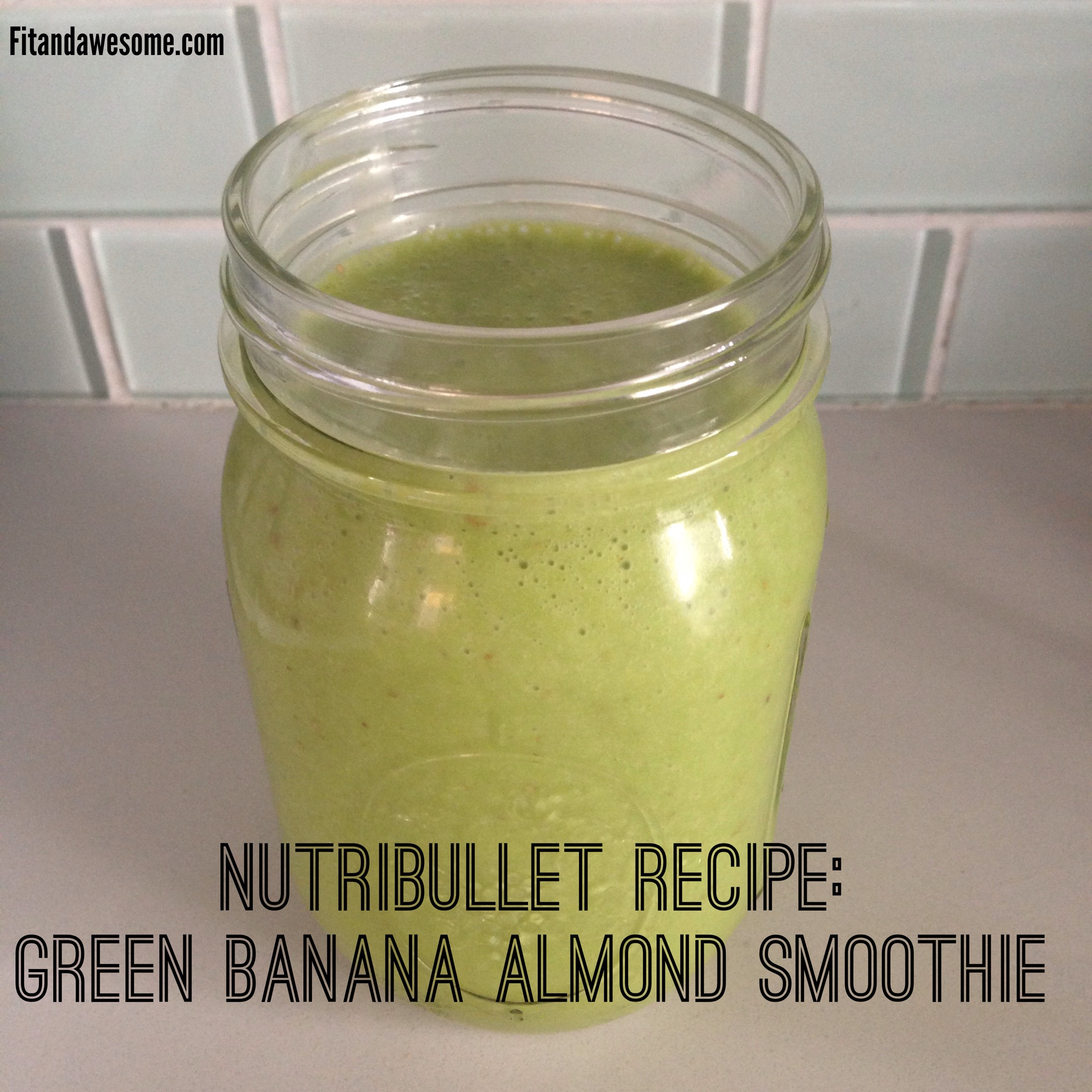 Nutribullet Recipe: Green Banana Almond Smoothie - Fit and ...