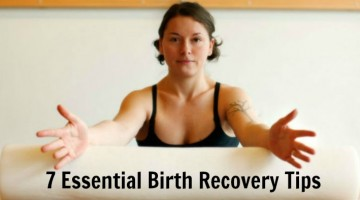 7 Essential Birth Recovery Tips