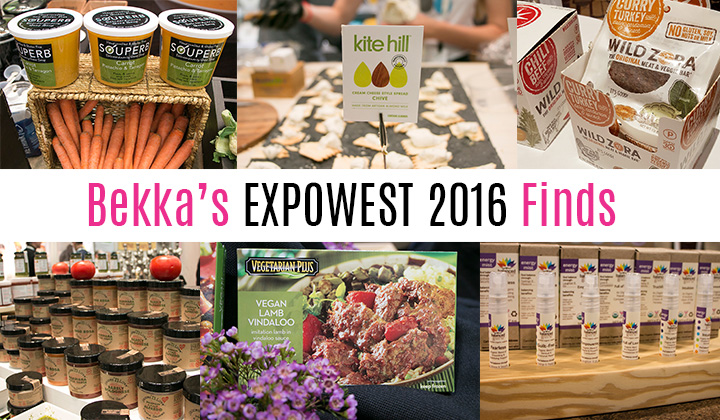 Bekka's ExpoWest favorites