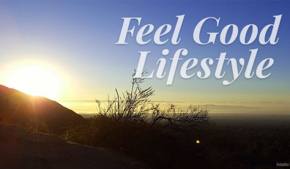 A Feel Good Lifestyle