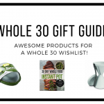Awesome Whole 30 Gift Guide