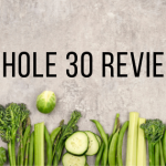 Whole 30 Review - Fit & Awesome