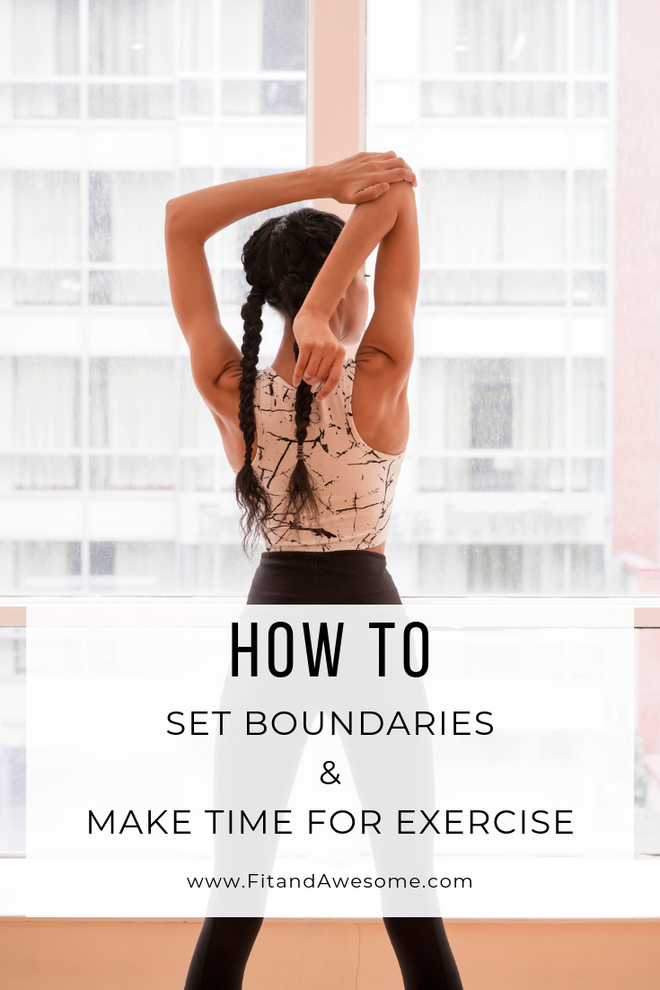 Setting Boundaries and Making Time for Exercise - Fit & Awesome